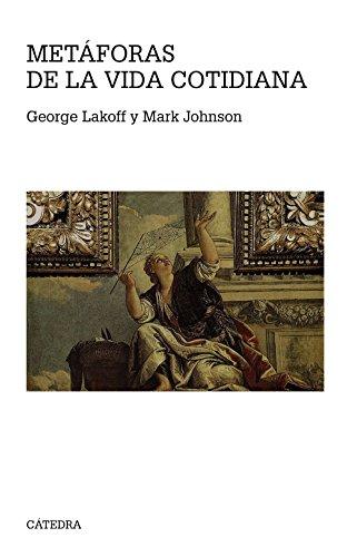 METÁFORAS DE LA VIDA COTIDIANA – George Lakoff y Mark Johnson
