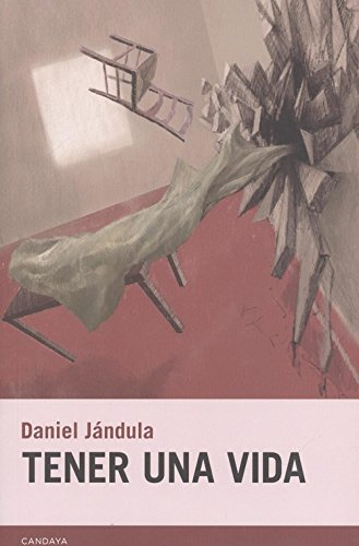 TENER UNA VIDA – Daniel Jándula