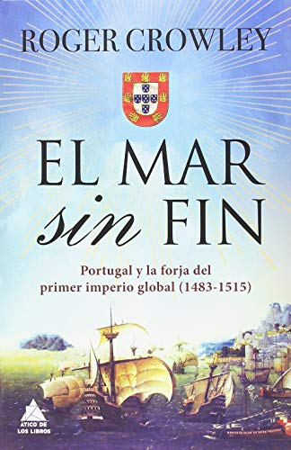 EL MAR SIN FIN – Roger Crowley