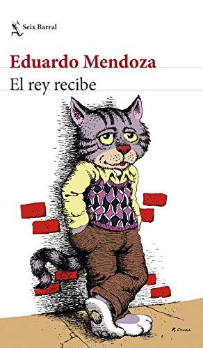 EL REY RECIBE – Eduardo Mendoza