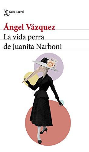LA VIDA PERRA DE JUANITA NARBONI – Ángel Vázquez