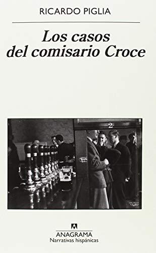 LOS CASOS DEL COMISARIO CROCE – Ricardo Piglia