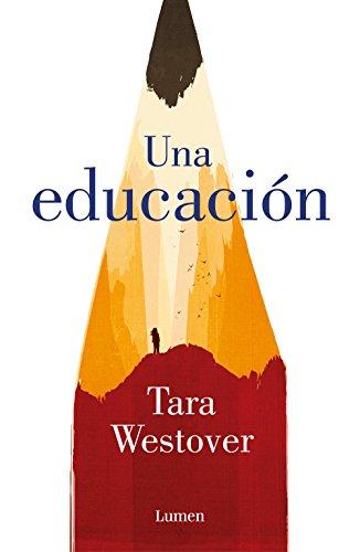 UNA EDUCACIÓN – Tara Westover