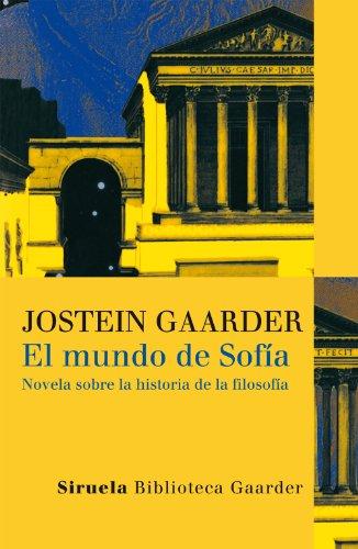 EL MUNDO DE SOFÍA. NOVELA SOBRE LA HISTORÍA DE LA FILOSOFÍA – Jostein Gaarder