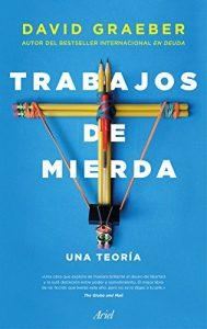 DESCARGAR el libro TRABAJOS DE MIERDA. UNA TEORÍA de David Graeber en PDF (Gratis) y Completo