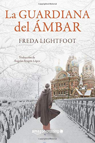 LA GUARDIANA DEL ÁMBAR – Freda Lightfoot
