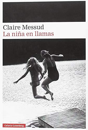 LA NIÑA EN LLAMAS – Claire Messud