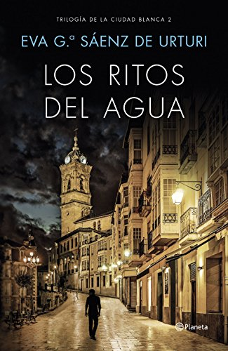 LOS RITOS DEL AGUA (Trilogía de La Ciudad Blanca 2) – Eva García Sáenz de Urturi
