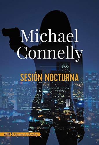 SESIÓN NOCTURNA (Serie Harry Bosch) – Michael Connelly
