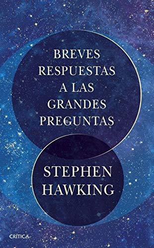 BREVES RESPUESTAS A LAS GRANDES PREGUNTAS – Stephen Hawking