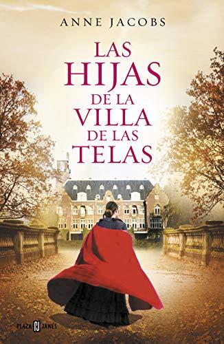 LAS HIJAS DE LA VILLA DE LAS TELAS – Anne Jacobs