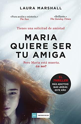 MARIA QUIERE SER TU AMIGA – Laura Marshall