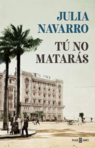 TÚ NO MATARÁS – Julia Navarro