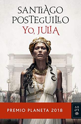YO, JULIA: PREMIO PLANETA 2018 – Santiago Posteguillo
