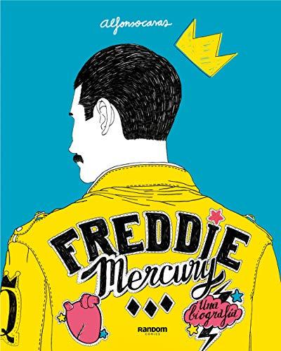 FREDDIE MERCURY: Una Biografía – Alfonso Casas