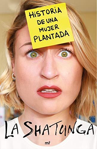 HISTORIA DE UNA MUJER PLANTADA – La Shatunga