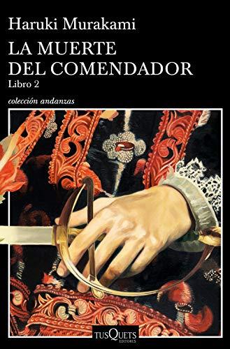 LA MUERTE DEL COMENDADOR (Libro 2) – Haruki Murakami