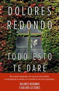 DESCARGAR en PDF el libro Todo esto te Daré (Premio Planeta 2016) de Dolores Redondo Gratis y Completo