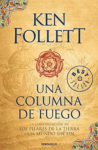 UNA COLUMNA DE FUEGO (Saga Los pilares de la Tierra 3) – Ken Follett