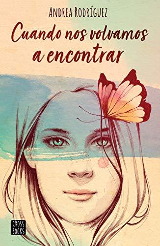 CUANDO NOS VOLVAMOS A ENCONTRAR – Andrea Rodríguez