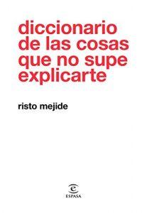 DESCARGAR en PDF el libro Diccionario de las cosas que no supe Explicarte de Risto Mejide Gratis y Completo