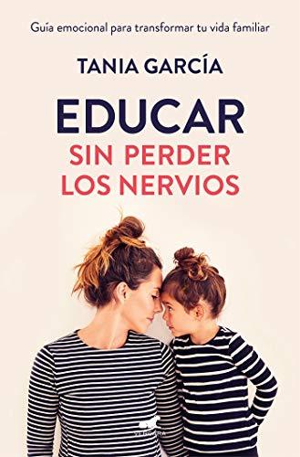 EDUCAR SIN PERDER LOS NERVIOS – Tania García