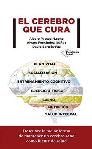 EL CEREBRO QUE CURA – Álvaro Pascual, Álvaro Fernández y David Bartrés