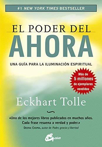 EL PODER DEL AHORA: Una guía para la Iluminación Espiritual – Eckhart Tolle