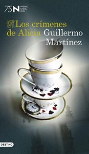 DESCARGAR en PDF el libro Los crímenes de Alicia de Guillermo Martínez Gratis y Completo