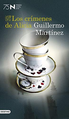 LOS CRÍMENES DE ALICIA (Premio Nadal de Novela 2019) – Guillermo Martínez
