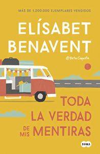 DESCARGAR en PDF el libro Toda la verdad de mis Mentiras de Elísabet Benavent Gratis y Completo