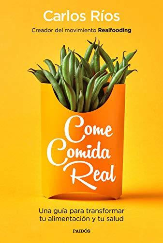COME COMIDA REAL – Carlos Ríos