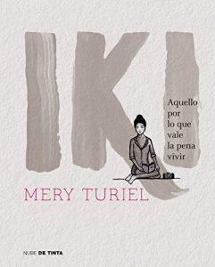 DESCARGAR en PDF el libro IKI: Aquello por lo que vale la pena Vivir de Mery (María) Turiel Gratis y Completo
