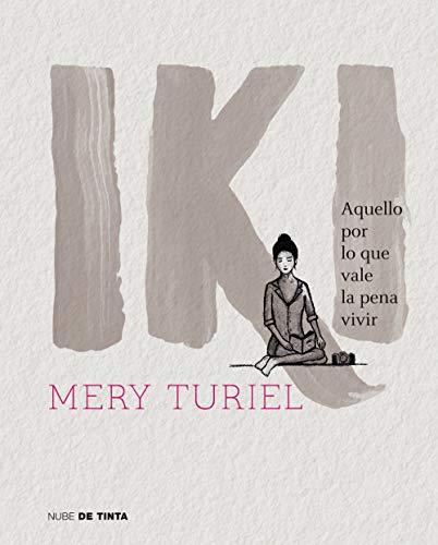 IKI: AQUELLO POR LO QUE VALE LA PENA VIVIR – Mery (María) Turiel
