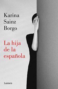DESCARGAR en PDF el libro La hija de la Española de Karina Sainz Borgo Gratis y Completo