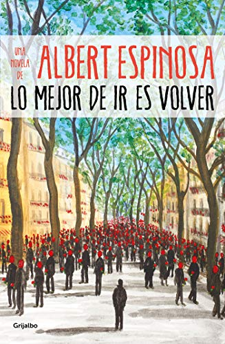 LO MEJOR DE IR ES VOLVER – Albert Espinosa