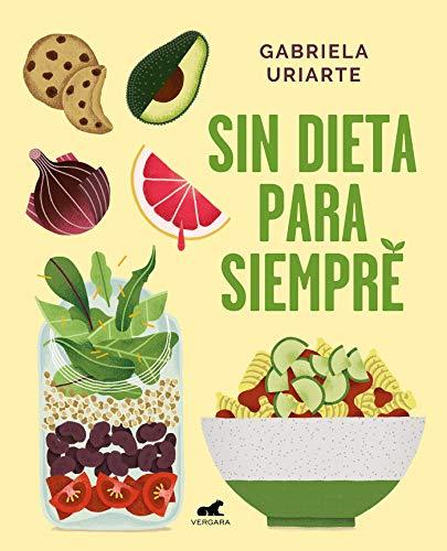SIN DIETA PARA SIEMPRE – Gabriela Uriarte