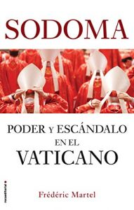 DESCARGAR PDF (Gratis) Sodoma: Poder y escándalo en el Vaticano de Frédéric Martel