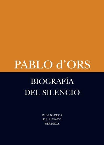 BIOGRAFÍA DEL SILENCIO – Pablo d'Ors