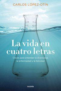 DESCARGAR PDF (Gratis) La vida en cuatro letras de Carlos López Otín