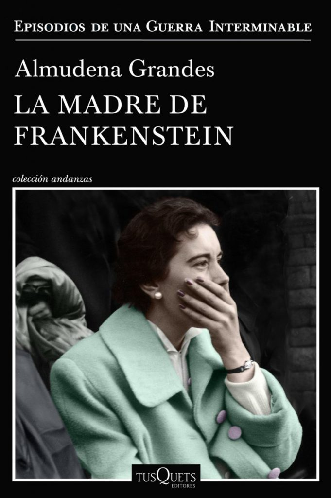 LA MADRE DE FRANKENSTEIN – Almudena Grandes