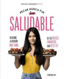 DESCARGAR en PDF el libro Pecar nunca fue tan saludable: Descubre la versión más sana de tus dulces favoritos con Petit Fit de Eva Cristina Petite Gratis y Completo