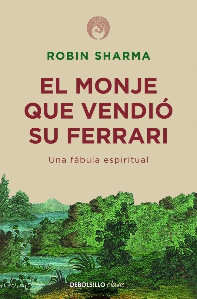 DESCARGAR en PDF el libro El Monje que vendió su Ferrari: Una fábula espiritual de Robin Sharma Gratis
