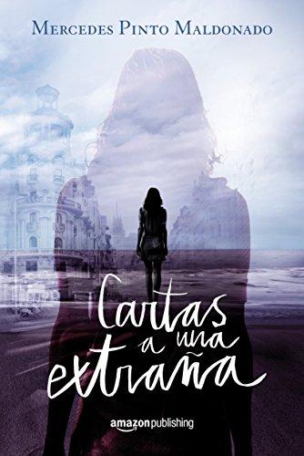 CARTAS A UNA EXTRAÑA (Cartas y Mensajes nº 1) – Mercedes Pinto Maldonado