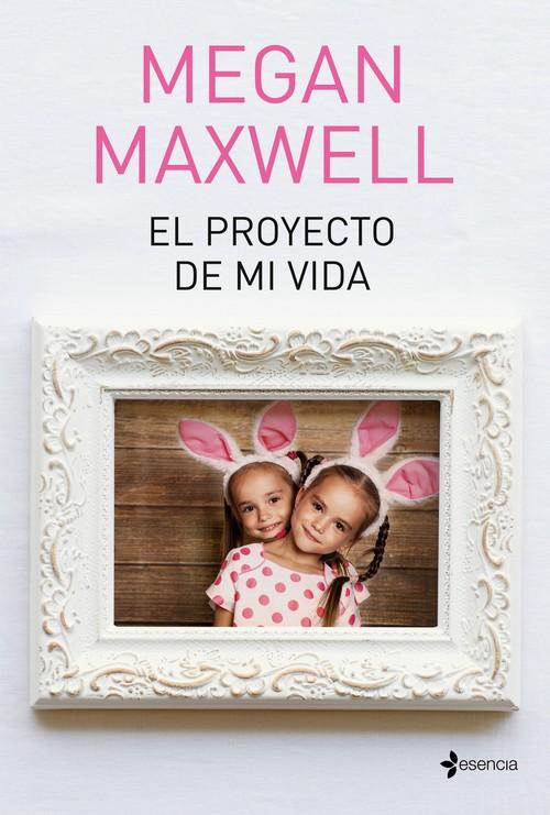 DESCARGAR en PDF el libro El proyecto de mi Vida de Megan Maxwell Gratis