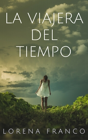 LA VIAJERA DEL TIEMPO – Lorena Franco